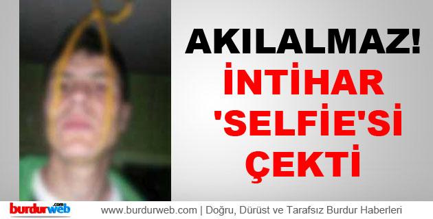 Akılalmaz! İntihar 'selfie'si çekti!